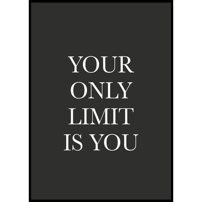 YOUR ONLY LIMIT IS YOU - Poster 50x70 cm