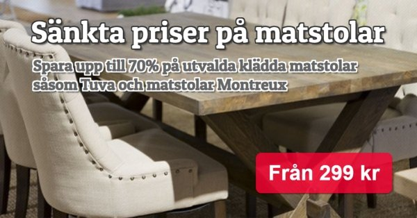 Just nu ännu lägre priser på matstolar, m.m. spara upp till 70%